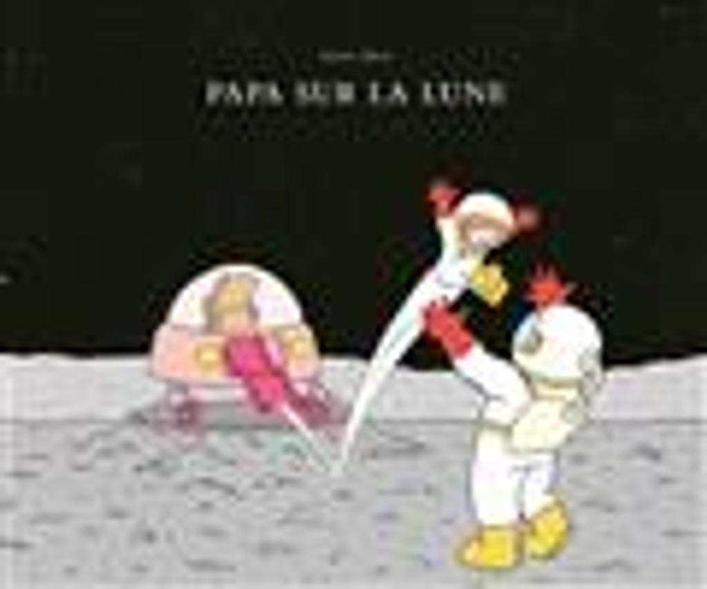 Papa sur la lune / Adrien Albert |