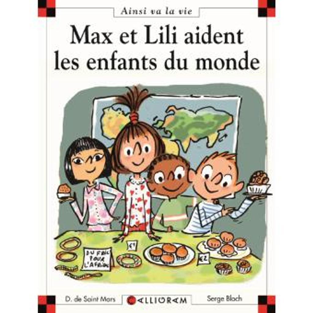 Max et Lili aident les enfants du monde / Dominique de Saint Mars |